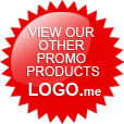 View Our Other Promotional Products.... www.Logo.me